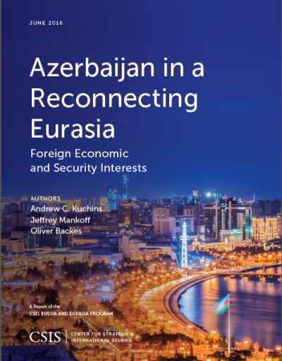 "Andrew C.Kuchins, Jeffrey Mankoff, Oliver Backes ""Azerbaijan in a reconnecting Eurasia: Foreign economic and security interests"""